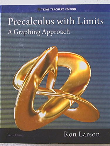 9781285867748: Precalculus With Limits A Graphing Approach 6th Edition Texas Teacher's Edition