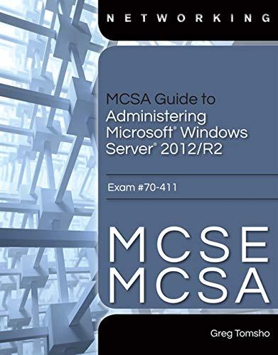 9781285868349: MCSA Guide to Administering Microsoft Windows Server 2012/R2, Exam 70-411