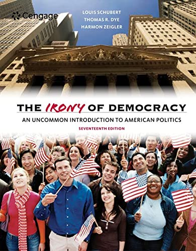 The Irony of Democracy: An Uncommon Introduction: Schubert, Louis