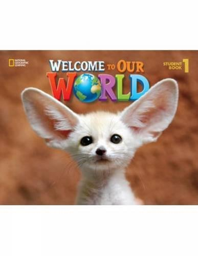 9781285870625: Welcome to Our World: Student Book 1: American English