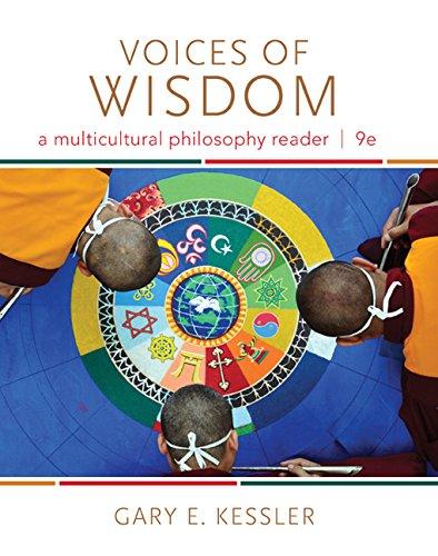 Voices of Wisdom: A Multicultural Philosophy Reader: Kessler, Gary E.