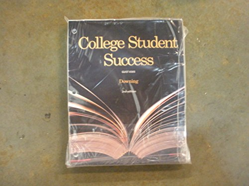 College Student Success GUST 0305 Wnd Edition: Downing, Skip