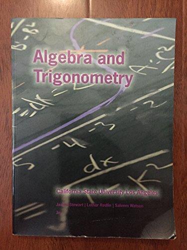9781285877518: By Lothar Redlin, Saleem Watson James Stewart Author Algebra and Trigonometry California State University Los Angeles 3rd Edition Custom Edition [Paperback]