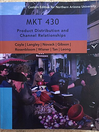 MKT 430 Product Distribution and Channel Relationships: Coyle Langley Novack