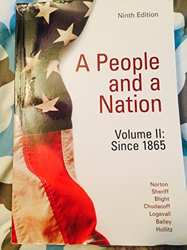 A People and a Nation Volume II: Since 1865 Ninth Edition