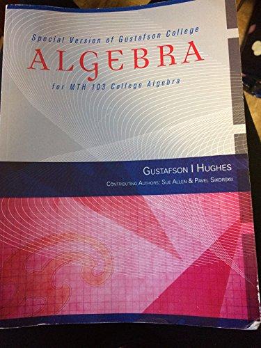 9781285903057: Special Version of Gustafson College Algebra for Mth103 College Algebra