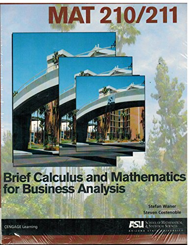 9781285904047: ASU MAT 210/211 6th Edition Bundle Brief Calculus and Mathematics for Business Analysis