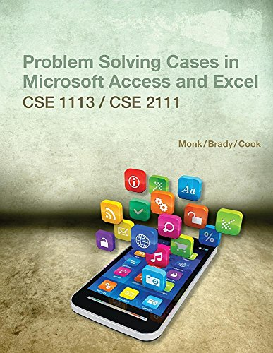 Problem Solving Cases in Microsoft Access and: Monk/Brady/Cook