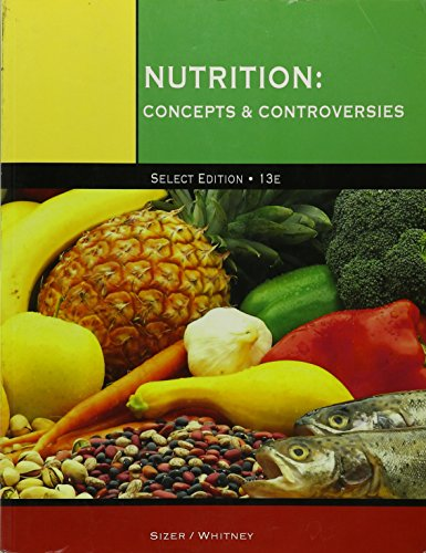 9781285911458: Nutrition: Concepts & Controversies [Select Edition: 13th Edition]