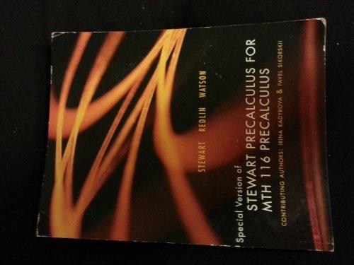 Stewart Precalculus For MTH 116 Precalculus: Stewart, Redlin, Watson
