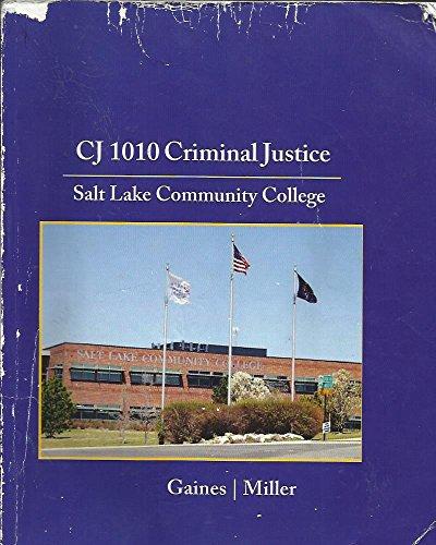 9781285916798: By Larry K. Gaines CJ 1010 Criminal Justice - Salt Lake Community College - 2013 - 7th Edition [Paperback]