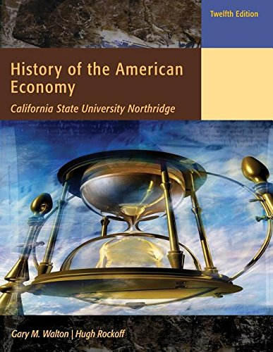 9781285924281: History of the American Economy (Csun Custom) 12th Edition