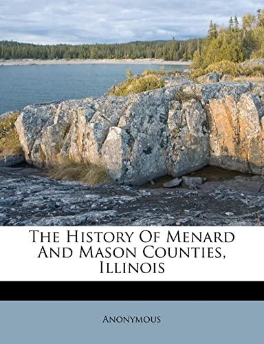 9781286024737: The History Of Menard And Mason Counties, Illinois