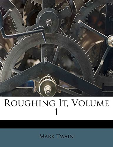 9781286089224: Roughing It, Volume 1