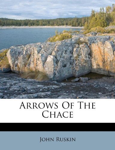 9781286098837: Arrows of the Chace