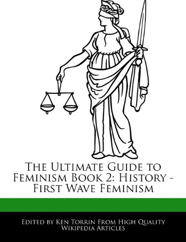 9781286286616: The Ultimate Guide to Feminism Book 2: History - First Wave Feminism