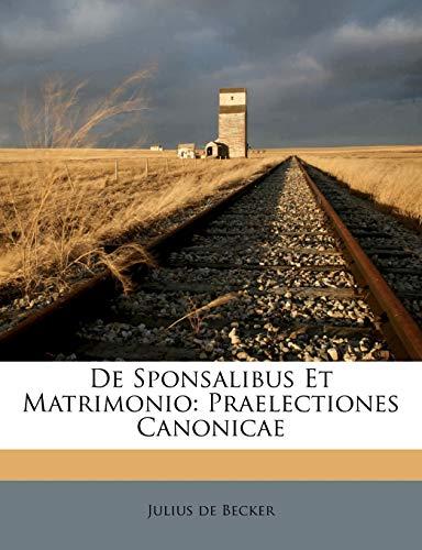 9781286295007: De Sponsalibus Et Matrimonio: Praelectiones Canonicae (Latin Edition)