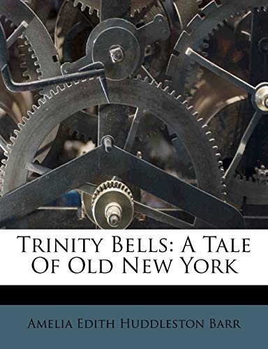 9781286401460: Trinity Bells: A Tale Of Old New York