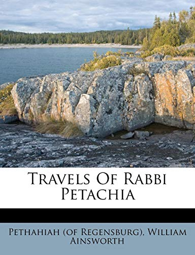 9781286415177: Travels Of Rabbi Petachia