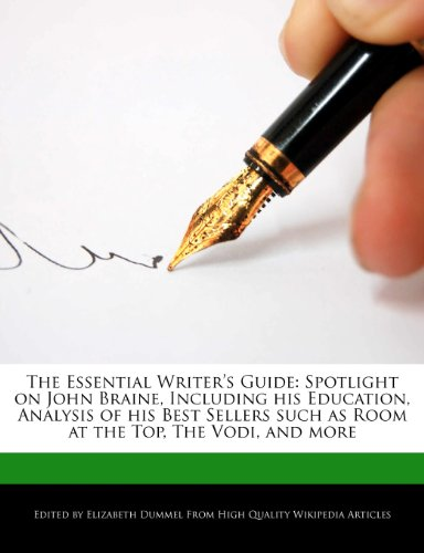 9781286449134: The Essential Writer's Guide: Spotlight on John Braine, Including his Education, Analysis of his Best Sellers such as Room at the Top, The Vodi, and more