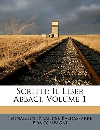9781286460511: Scritti: Il Liber Abbaci, Volume 1