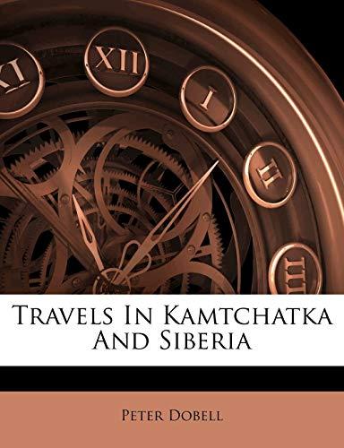 9781286546086: Travels In Kamtchatka And Siberia