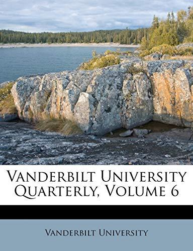 9781286558379: Vanderbilt University Quarterly, Volume 6