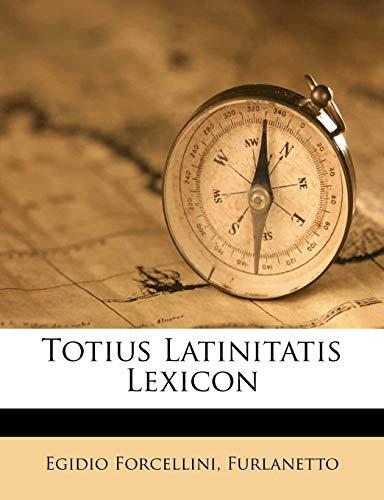 9781286565605: Totius Latinitatis Lexicon (Latin Edition)