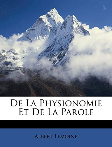 9781286587287: De La Physionomie Et De La Parole (French Edition)