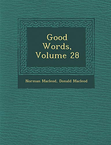 9781286858684: Good Words, Volume 28