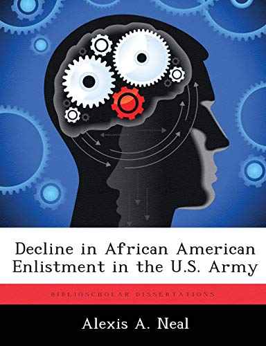 9781286860724: Decline in African American Enlistment in the U.S. Army