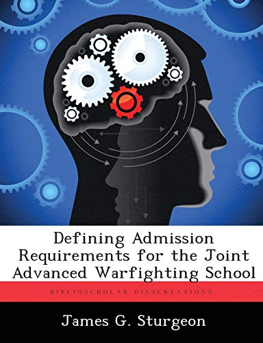 9781286864425: Defining Admission Requirements for the Joint Advanced Warfighting School