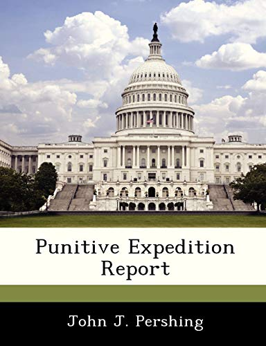 Punitive Expedition Report: John J. Pershing