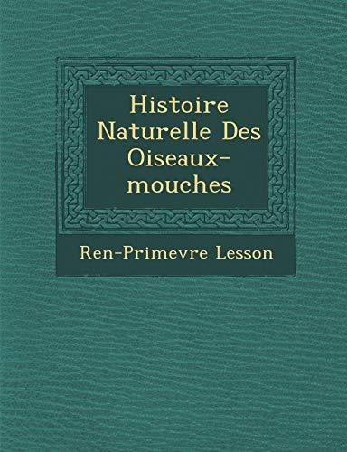 9781286872123: Histoire Naturelle Des Oiseaux-mouches