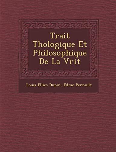 Trait Th Ologique Et Philosophique de La: Dupin, Louis Ellies