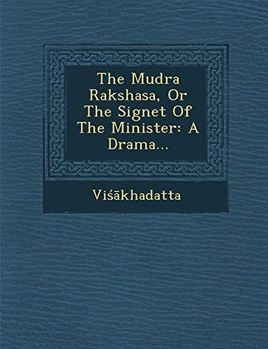 The Mudra Rakshasa, or the Signet of