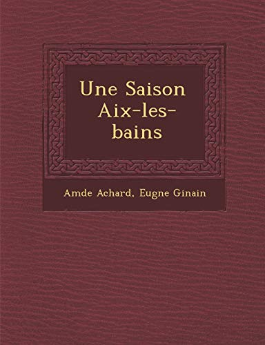 Une Saison Aix-les-bains: Amde Achard, Eugne