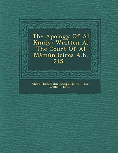 9781286929162: The Apology Of Al Kindy: Written At The Court Of Al Mâmûn (circa A.h. 215...