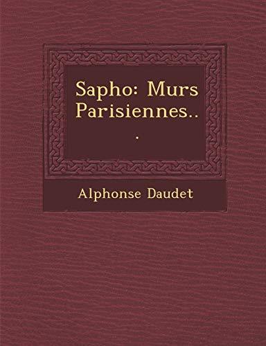 Sapho: M urs Parisiennes... (9781286954096) by Daudet, Alphonse