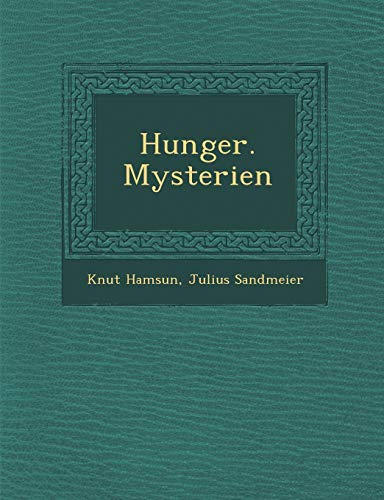 Hunger. Mysterien (German Edition) (1286956838) by Hamsun, Knut; Sandmeier, Julius