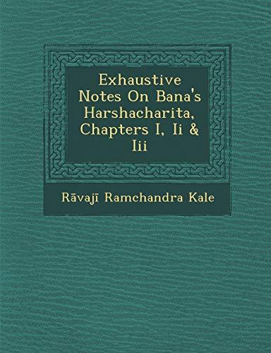 9781286961223: Exhaustive Notes On Bana's Harshacharita, Chapters I, Ii & Iii