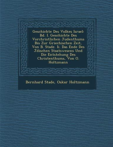 Geschichte Des Volkes Israel: Bd. I. Geschichte: Bernhard Stade, Oskar
