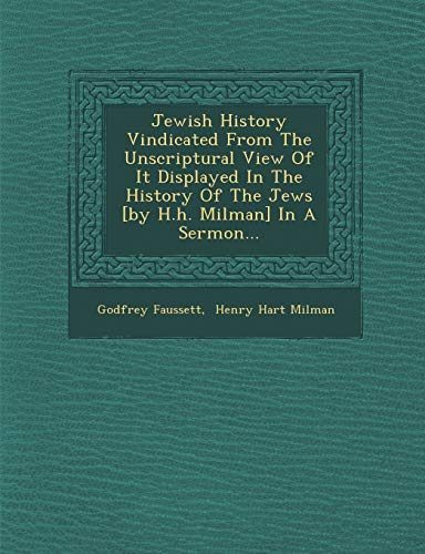 Jewish History Vindicated from the Unscriptural View: Godfrey Faussett