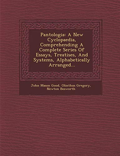 9781286971345: Pantologia: A New Cyclopaedia, Comprehending A Complete Series Of Essays, Treatises, And Systems, Alphabetically Arranged...