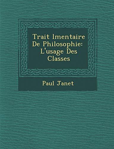 9781286974285: Trait L Mentaire de Philosophie: L'Usage Des Classes