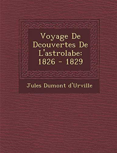 9781286980040: Voyage de D Couvertes de L'Astrolabe: 1826 - 1829