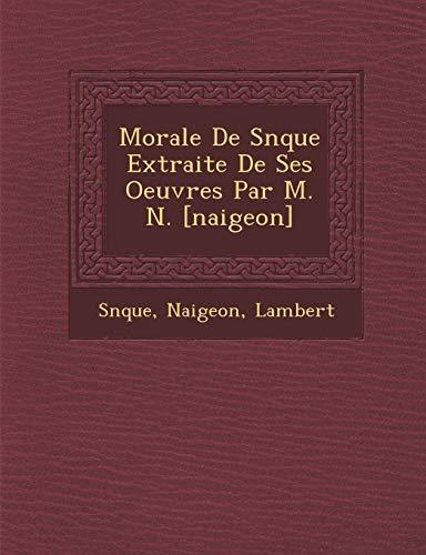 Morale De Snque Extraite De Ses Oeuvres: Naigeon, Lambert, Snque