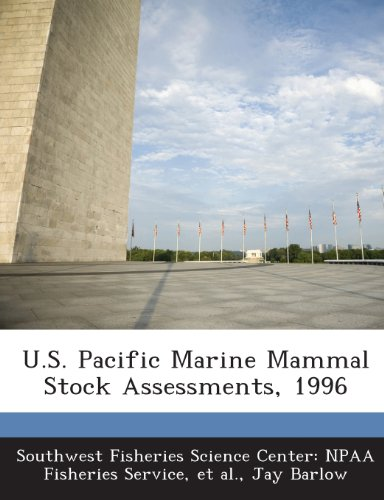 U.S. Pacific Marine Mammal Stock Assessments, 1996 (9781287007111) by Jay Barlow; Et Al