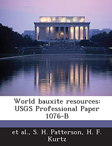 9781287011958: World bauxite resources: USGS Professional Paper 1076-B