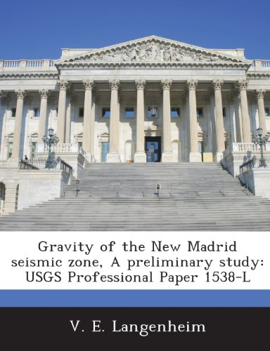 9781287019008: Gravity of the New Madrid Seismic Zone, a Preliminary Study: Usgs Professional Paper 1538-L